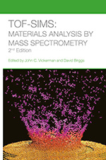 ToF-SIMS: Surface Analysis by Mass Spectrometry 2nd Edition Cover